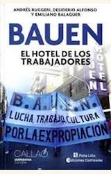 Papel BAUEN. EL HOTEL DE LOS TRABAJADORES