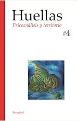 Papel HUELLAS. PSICOANALISIS Y TERRITORIO NRO 4