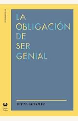 Papel LA OBLIGACIÓN DE SER GENIAL
