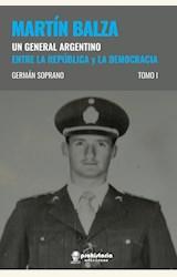 Papel MARTÍN BALZA - UN GENERAL ARGENTINO