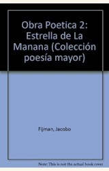 Papel OBRA POETICA 2 (FIJMAN): ESTRELLA DE LA MAÑANA POEMAS DISPER