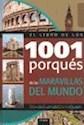 Libro El Libro De Los 1001 Porques De Las Maravillas Del Mundo