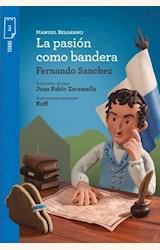 Papel MANUEL BELGRANO LA PASIÓN COMO BANDERA