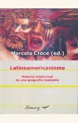 Papel LATINOAMERICANISMO. HISTORIA INTELECTUAL DE UNA GEOGRAFIA INESTABLE