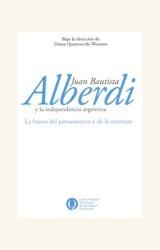 Papel JUAN BAUTISTA ALBERDI Y LA INDEPENDENCIA ARGENTINA