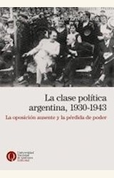 Papel LA CLASE POLITICA ARGENTINA, 1930-1943