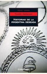 Papel HISTORIAS DE LA ARGENTINA DESEADA (DEBOLSILLO)