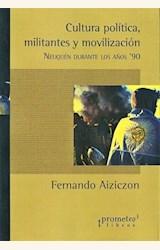 Papel CULTURA POLÍTICA, MILITANTES Y MOVILIZACIÓN