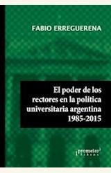 Papel EL PODER DE LOS RECTORES EN LA POLÍTICA UNIVERSITARIA ARGENTINA 1985-2015