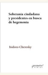 Papel SOBERANÍA CIUDADANA Y PRESIDENTES EN BUSCA DE HEGEMONÍA