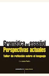 Papel GRAMATICA DEL ESPAÑOL, PERSPECTIVAS ACTUALES