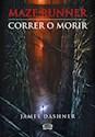 Libro 1. Correr O Morir  Maze Runner