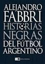 Libro Nuevas Historias Negras De Futbol Argentino