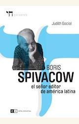 Papel BORIS SPIVACOM. EL SEÑOR EDITOR DE AMERICA LATINA