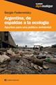 Libro Argentina  De Espaldas A La Ecologia