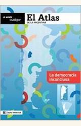Papel EL ATLAS DE LA ARGENTINA. LA DEMOCRACIA INCONCLUSA