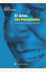 Papel EL ATLAS DEL PERONISMO. HISTORIA DE UNA PASIÓN ARGENTINA