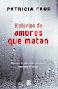 Libro Historias De Amores Que Matan
