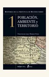 Papel HISTORIA DE LA PROVINCIA DE BUENOS AIRES 1. POBLACION AMBIENTE Y TERRITORIO.