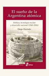 Papel EL SUEÑO DE LA ARGENTINA ATOMICA