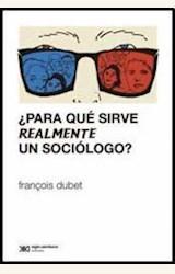 Papel ¿PARA QUE SIRVE REALMENTE UN SOCIOLOGO?