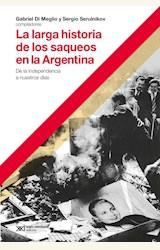 Papel LA LARGA HISTORIA DE LOS SAQUEOS EN LA ARGENTINA