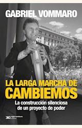 Papel LA LARGA MARCHA DE CAMBIEMOS