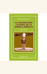Papel LA COLONIZACIÓN CULTURAL DE LA AMÉRICA INDÍGENA