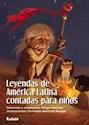 Libro Leyendas De America Latina Contadas Para Los Niños