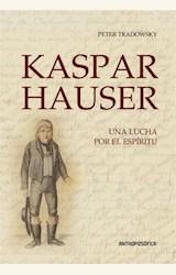 Papel KASPAR HAUSER, UNA LUCHA POR EL ESPIRITU