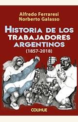 Papel HISTORIA DE LOS TRABAJADORES ARGENTINOS (1857-2018)