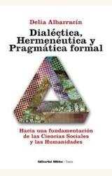 Papel DIALECTICA, HERMENEUTICA Y PRAGMATICA FORMAL