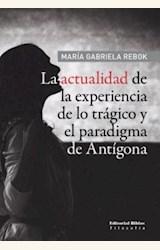 Papel LA ACTUALIDAD DE LA EXPERIENCIA DE LO TRAGICO Y EL PARADIGMA DE ANTIGONA
