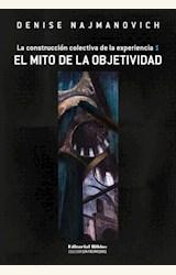 Papel EL MITO DE LA OBJETIVIDAD