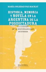 Papel HISTORIA, MEMORIA Y NOVELA EN LA ARGENTINA DE LA POSDICTADURA