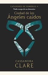 Papel CAZADORES DE SOMBRAS 4. CIUDAD DE LOS ÁNGELES CAÍDOS (NUEVA PRESENTACIÓN)