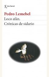 Papel LOCO AFÁN. CRÓNICAS DE SIDARIO
