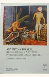 Papel ARGENTINA SURREAL. REDES, OBRAS Y ARTISTAS PARA UNA HISTORIA POSIBLE