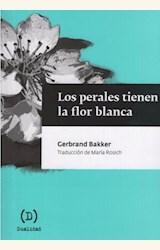 Papel PERALES TIENEN LA FLOR BLANCA, LOS