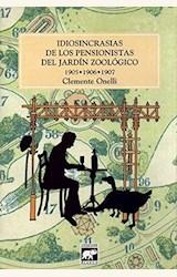 Papel IDIOSINCRACIAS DE LOS PENSIONISTAS DEL JARDIN ZOOLOGICO 1905-1906-1907