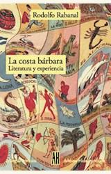 Papel COSTA BARBARA, LA (LITERATURA Y EXPERIENCIA)(TUSQ)