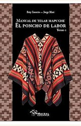 Papel MANUAL DE TELAR MAPUCHE EL PONCHO DE LABOR TOMO I