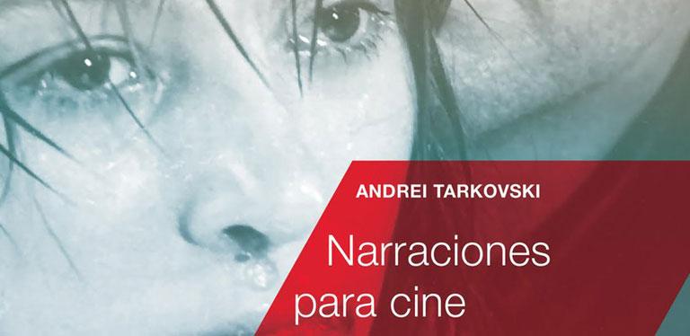 NARRACIONES PARA CINE DE ANDREI TARKOVSKI