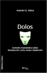 Dolos. Comedia Humanística Latina. Introducción, texto, notas y traducción