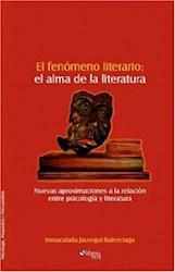 El fenómeno literario: el alma de la literatura. Nuevas aproximaciones a la relación entre psicología y literatura