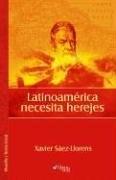 Latinoamérica necesita herejes
