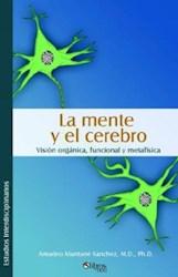La mente y el cerebro. Visión orgánica, funcional y metafísica