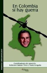 En Colombia sí hay guerra