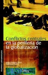 Conflictos centrales en la periferia de la globalización