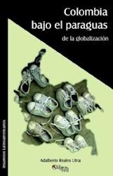 Colombia bajo el paraguas de la globalización